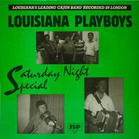Louisiana Playboys - Saturday Night Special