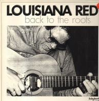 Louisiana Red - Back To The Roots