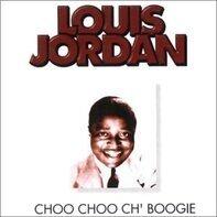 Louis Jordan - Choo Choo Ch Boogie