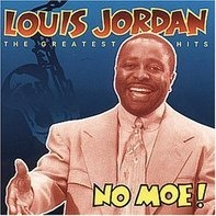 Louis Jordan - No Moe! The greatest hits