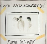 Love And Rockets - Earth Sun Moon