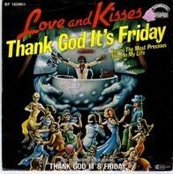 Love & Kisses - Thank God It's Friday