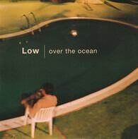 Low - Over The Ocean