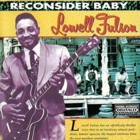 Lowell Fulson - Reconsider Baby