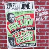 Lowell Fulson - 1946-57