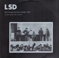 LSD Also Featuring Klunk's Klan And WWH - Real Garage Punk From Sweden 1966!