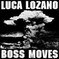 Luca Lozano - Boss Moves (2x12'')