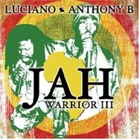 Luciano / Anthony B - Jah Warrior III