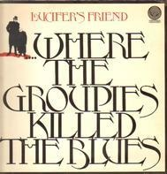 Lucifer's Friend - Where the Groupies Killed the Blues