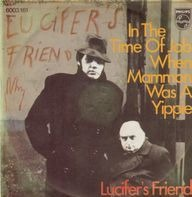 Lucifer's Friend - In The Time Of Job When Mammon Was A Yippie / Lucifer's Friend