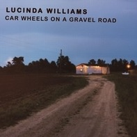 Lucinda Williams - Car Wheels ON A Gravel..