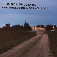 Lucinda Williams - Car Wheels ON A Gravel..