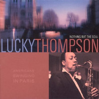 Lucky Thompson - Americans Swinging In Paris - Nothing But The Soul