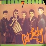 Lucky Seven - Get Lucky
