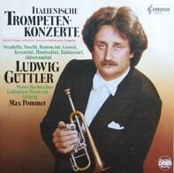 Ludwig Güttler , Neues Bachisches Collegium Musicum Leipzig , Max Pommer - Italienische Trompetenkonzerte Italian Trumpet Concertos Concertos Italiens Pour Trompette