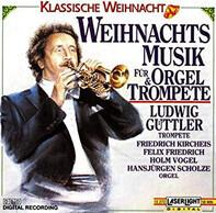 Ludwig Güttler - Weihnachtsmusik für Orgel & Trompete