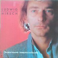Ludwig Hirsch - 6 (Traurige Indianer - Unfreundliche Kellner)