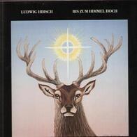 Ludwig Hirsch - Bis zum Himmel Hoch