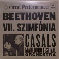 Ludwig van Beethoven , Pablo Casals , Marlboro Festival Orchestra - VII. Szimfónia (A-dur) Op. 92