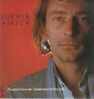 Ludwig Hirsch - Traurige Indianer Unfreundliche Kellner