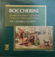Luigi Boccherini / The Carmirelli Quartet - Boccherini Quartet In A Major Op.39 No.8, La Tiranna, Trio Op.9/5 & Op.38/2