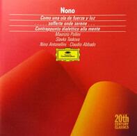 Nono - Como Una Ola De Fuerza Y Luz / Sofferte Onde Serene / Contrappunto Dialettico Alla Mente