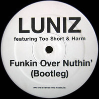 Luniz - Funkin Over Nuthin' (Bootleg)