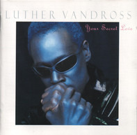 Luther Vandross - Your Secret Love