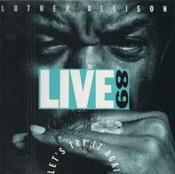Luther Allison - Let's Try It Again - Live 89