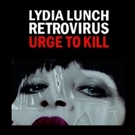 Lydia Lunch - Urge To Kill