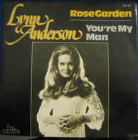 Lynn Anderson - Rose Garden / You're My Man