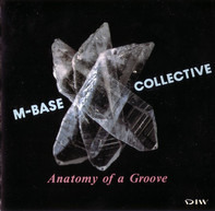 M-Base Collective - Anatomy of a Groove