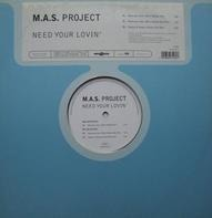 M.A.S. Project - Need Your Lovin'
