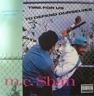 M.C. Shan, MC Shan - Time For Us To Defend Ourselves