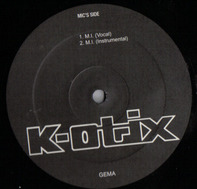 M.I.C. Of K-Otix / Damien Of K-Otix - M.I. / Do It