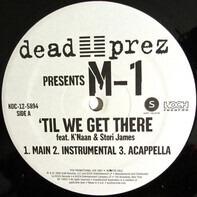 M1 - 'Til We Get There