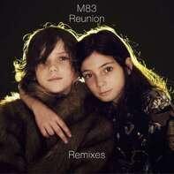 M83 - Reunion Remixes