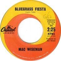 Mac Wiseman - Bluegrass Fiesta / What's Gonna Happen To Me