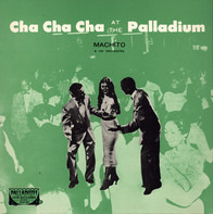 Machito And His Orchestra - Cha Cha Cha at the Palladium