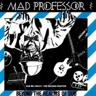 Mad Professor - Beyond The Realms Of Dub