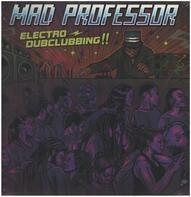 Mad Professor - Electro Dubclubbing