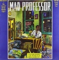 Mad Professor - Who Knows The Secret Of..