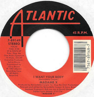 Madame X - I Want Your Body / Marry Me