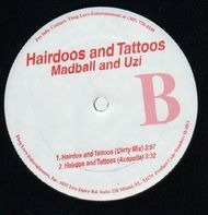 Madball and Uzi - Hairdoos and Tattoos / Hairdos and Tattoos