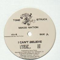 Madd Nation - I Can't Believe/My Senorita