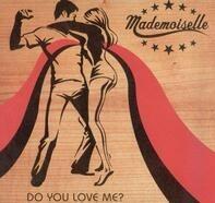 Mademoiselle - Do You Love Me?