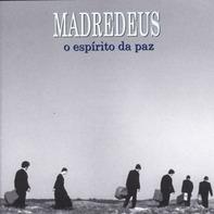 Madredeus - O Espirito Da Paz