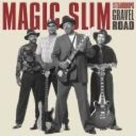 Magic Slim - Gravel Road
