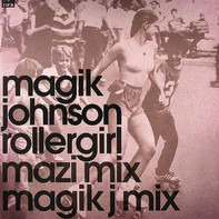 Magik Johnson - Rollergirl