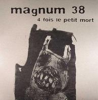 Magnum 38 - 4 Fois Le Petit Mort